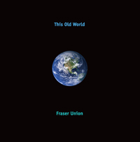 Fraser Union CD--This Old World